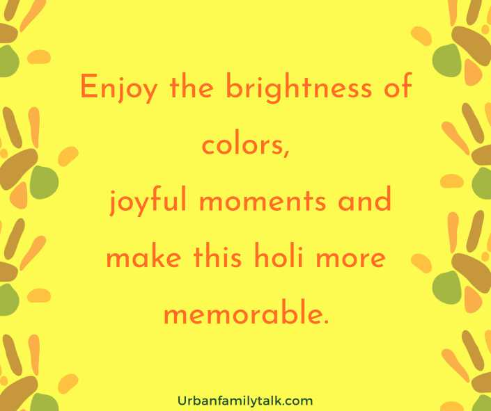 Enjoy the brightness of colors, joyful moments and make this holi more memorable.