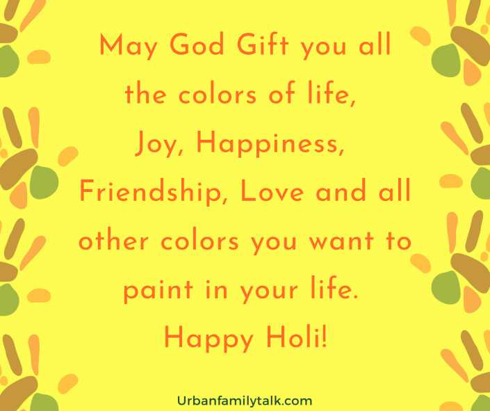 May God Gift you all the colors of life, Joy, Happiness, Friendship, Love and all other colors you want to paint in your life. Happy Holi!