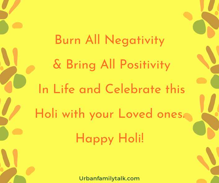 Burn All Negativity & Bring All Positivity In Life and Celebrate this Holi with your Loved ones. Happy Holi!