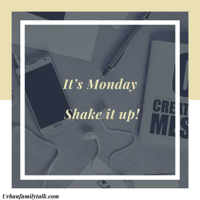 It's Monday Shake it up!