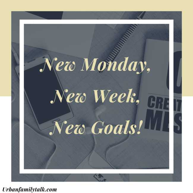 New Monday, New Week, New Goals!