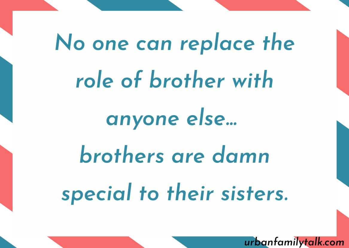 If a girl can share everything with her brother without any fear, she is a very lucky girl! And I am one of them!