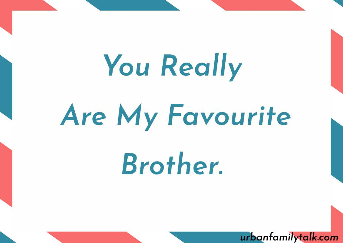 Y<3u Really Are My Fav<3rite Br<3ther.