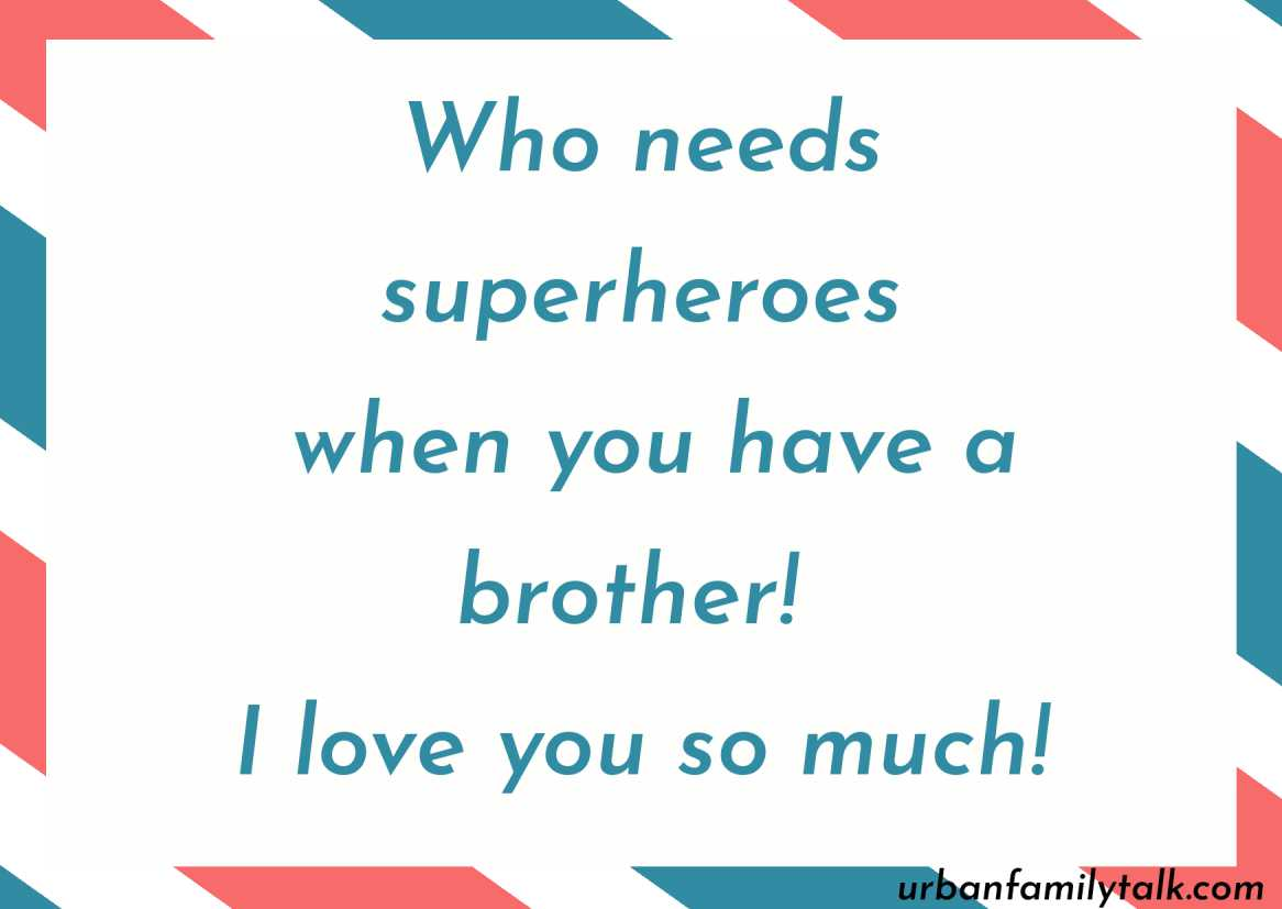 Who needs superheroes when you have a brother! I love you so much!