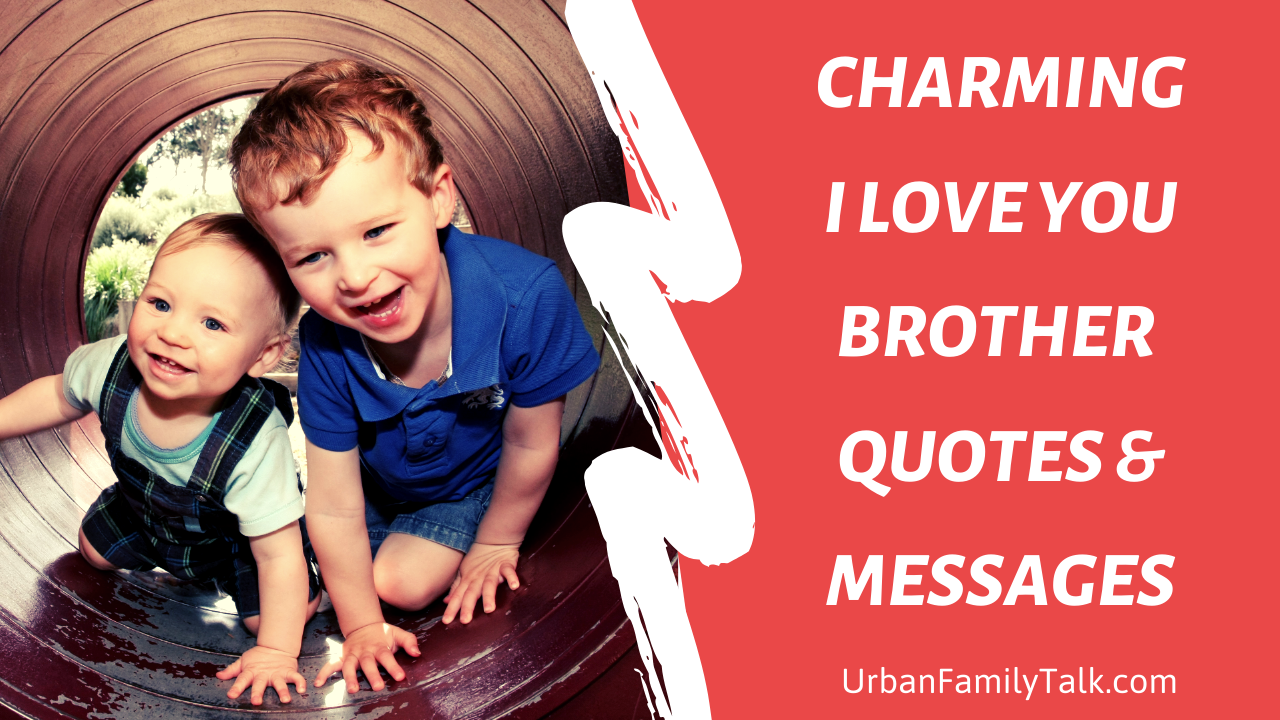 50 I Love You Brother Messages Wishes And Quotes With Images Urban Family Talk