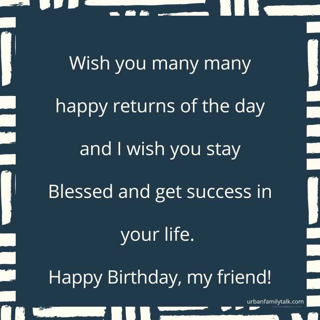 Today is your day and its time to enjoy your favorite things and feel happy always. Happy Birthday!