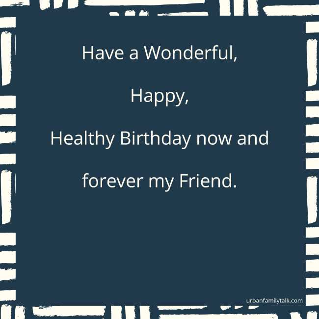 On your Birthday, I wish you love and luck, happiness and joy today and always. Happy Birthday!