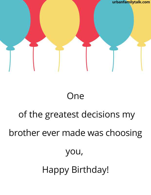 One of the greatest decisions my brother ever made was choosing you, Happy Birthday!