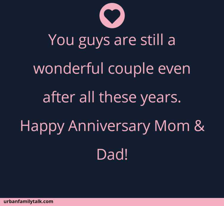 You guys are still a wonderful couple even after all these years. Happy Anniversary Mom & Dad!