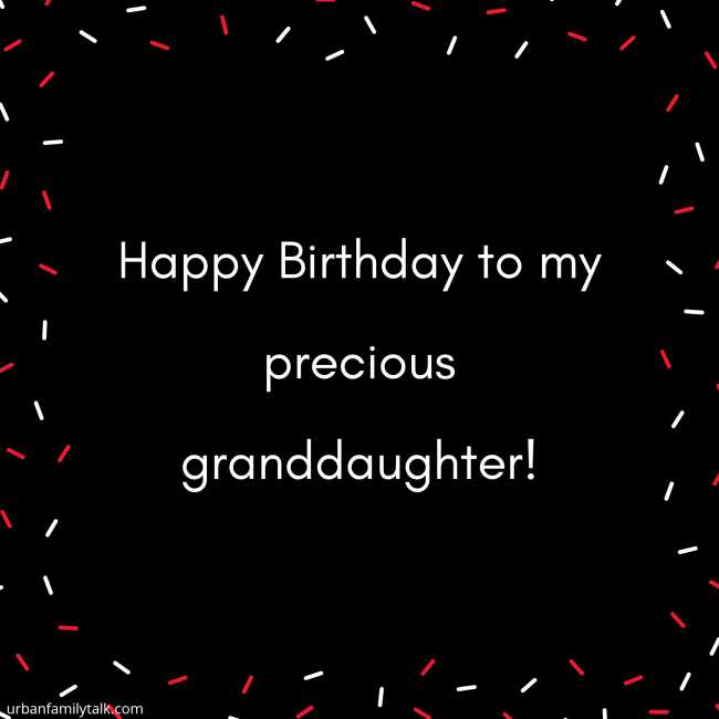 Happy Birthday to my precious granddaughter!