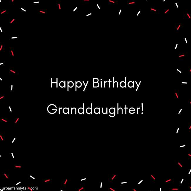 Happy Birthday Granddaughter!