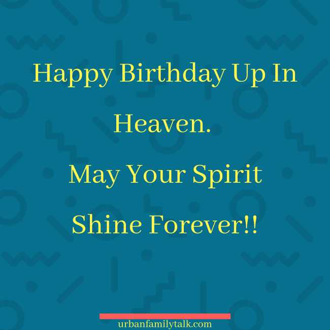 Happy Birthday Up In Heaven. May Your Spirit Shine Forever!!