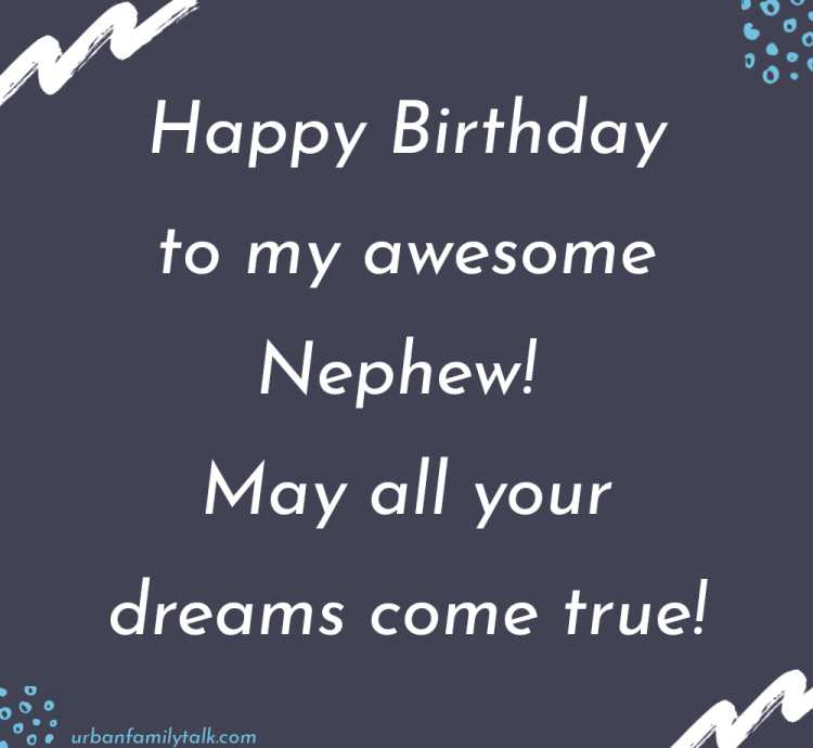 Happy Birthday to my awesome Nephew! May all your dreams come true!