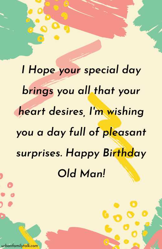 Happy Birthday to a man who taught how to stand up in life. You may get older but you wil always be younger to me. Happy Birthday Old Man!