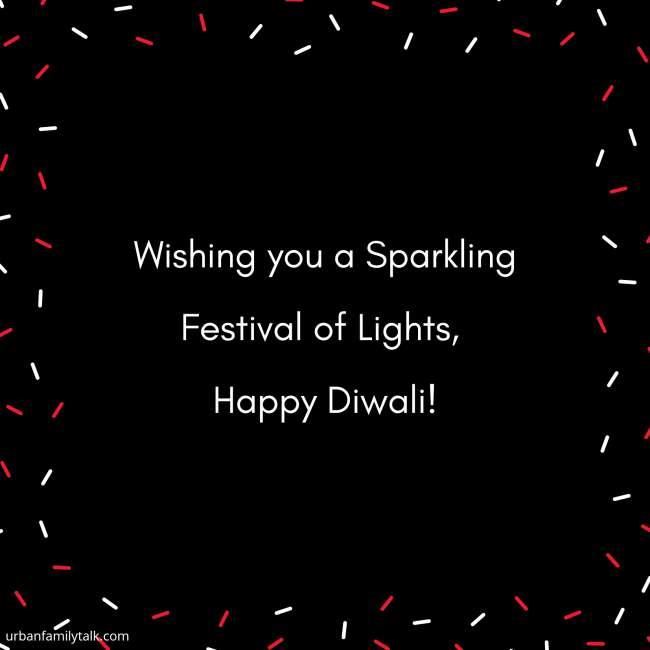 Wishing you a Sparkling Festival of Lights, Happy Diwali!