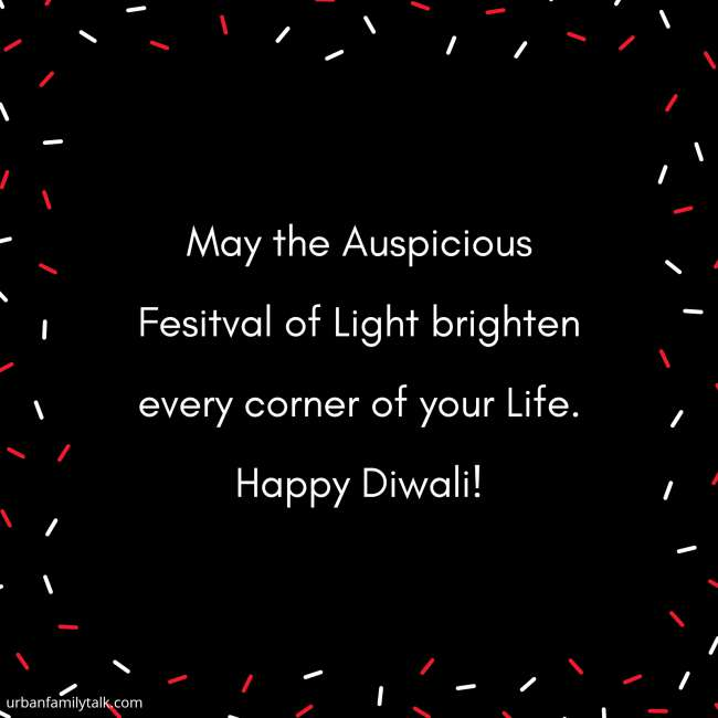 May the Auspicious Fesitval of Light brighten every corner of your Life. Happy Diwali!