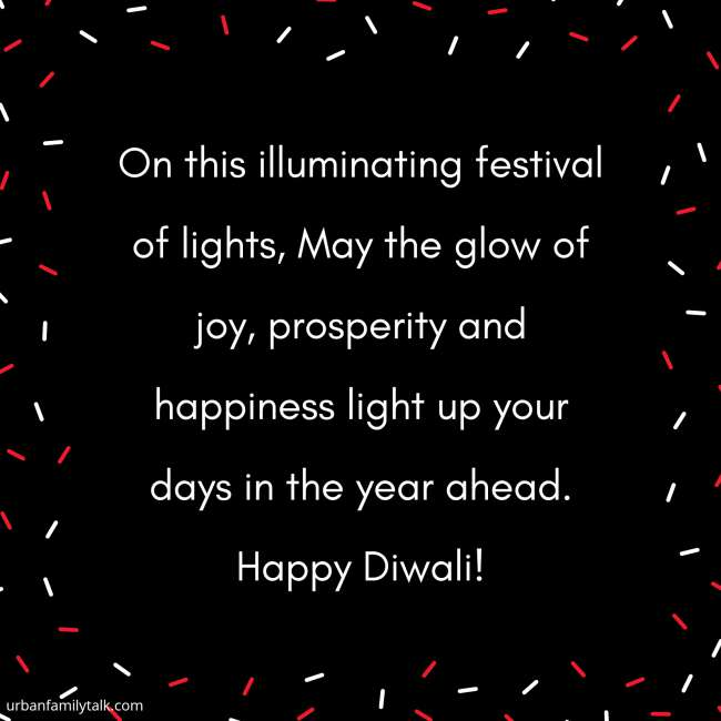 On this illuminating festival of lights, May the glow of joy, prosperity and happiness light up your days in the year ahead. Happy Diwali!