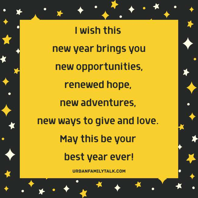 As the New Year blossoms, may the journey of your life be fragrant with new opportunities, your days be bright with new hopes and your heart be happy with love. Happy New Year!