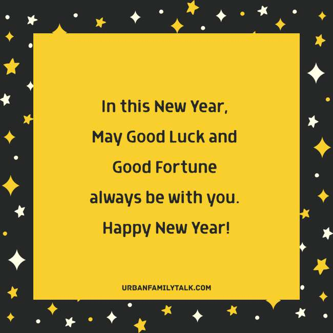 May every moment of this year would be unique, filled with pure pleasure and each day comes out exactly like what you want. Happy New Year!