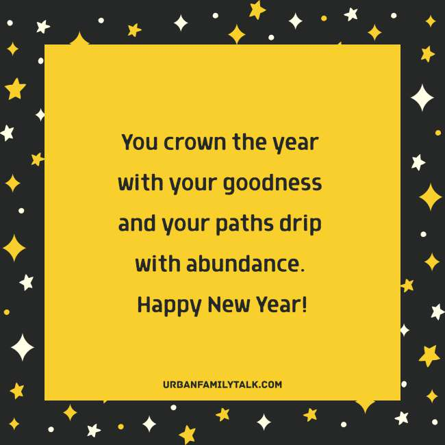 Wishing you a relaxed mind, a peaceful soul, a joyful spirit, a healthy body and heart full of love. All these are my prayers for you. Wishing you a Happy New Year!
