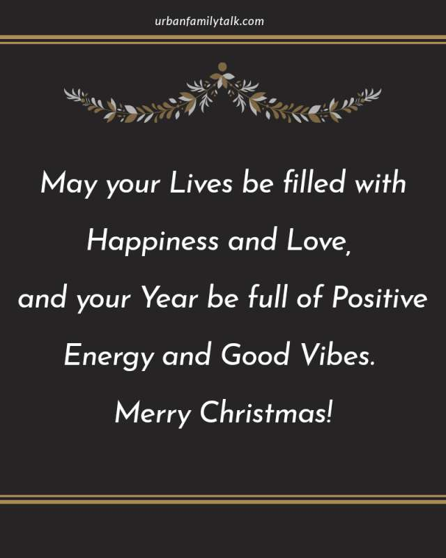 May your Lives be filled with Happiness and Love, and your Year be full of Positive Energy and Good Viber. Merry Christmas!