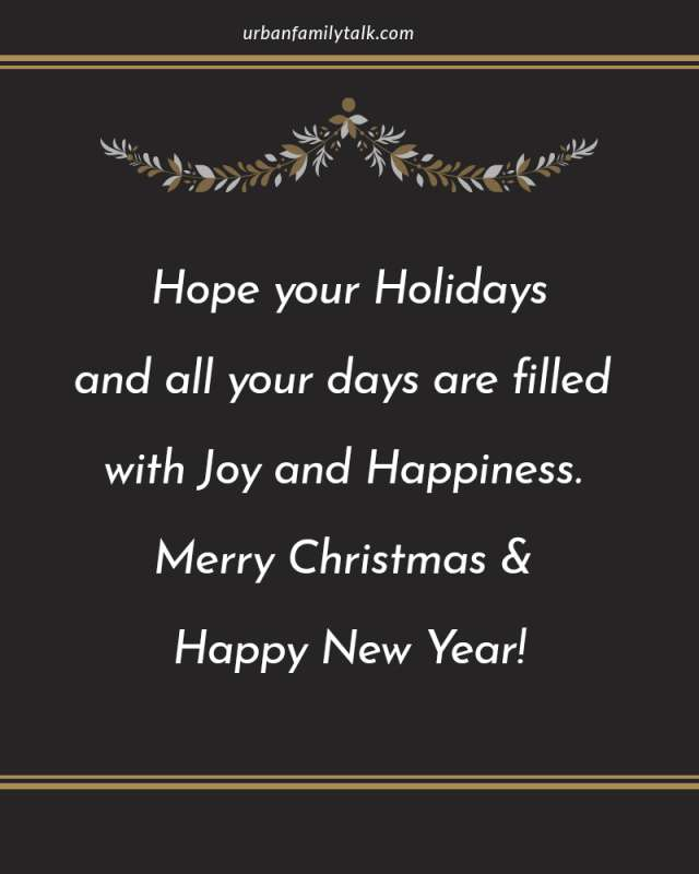 I Hope your Holidays and all your days are filled with Joy and Happiness. Merry Christmas & Happy New Year!