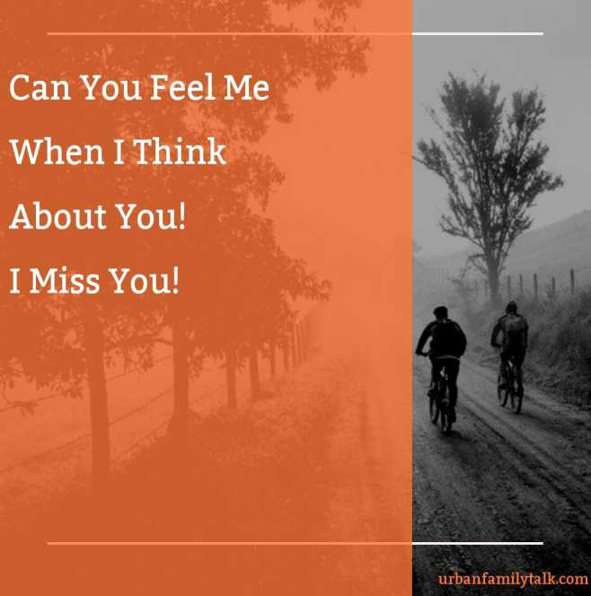 Can You Feel Me When I Think About You! I Miss You!