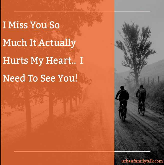 I Miss You So Much It Actually Hurts My Heart L I Need To See You!