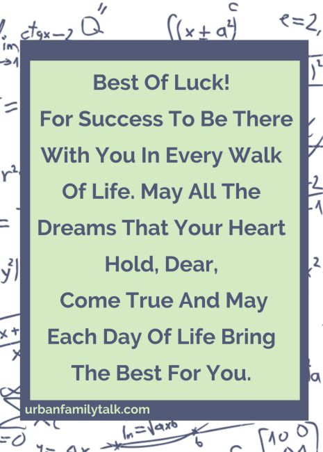 All The Best Never Doubt Your Abilities For A Moment In Life… Wish You Good Luck!