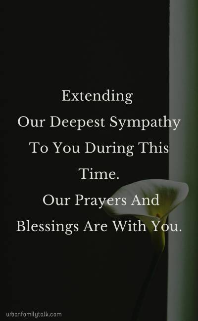 Extending Our Deepest Sympathy To You During This Time. Our Prayers And Blessings Are With You.