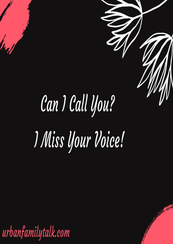 Can I Call You? I Miss Your Voice!